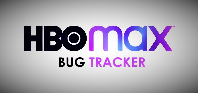 [Update: Sept. 02] HBO Max bug tracker: Reported or officially acknowledged issues, pending improvements, and development status